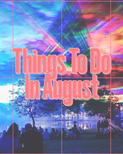 Everything On In August